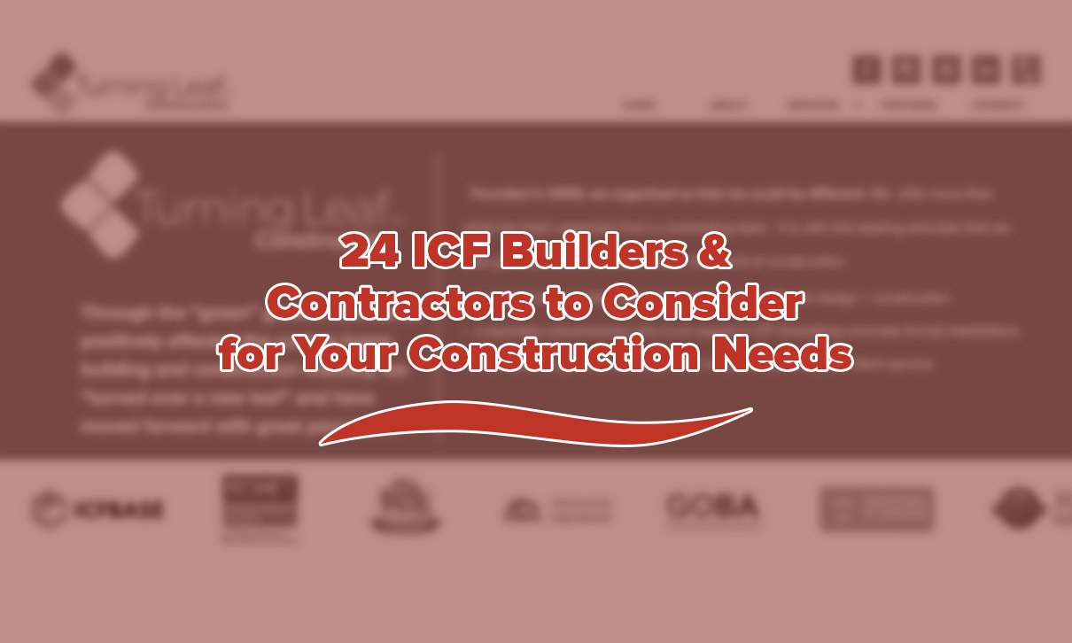 24 ICF Builders & Contractors to Consider for Your Construction Needs