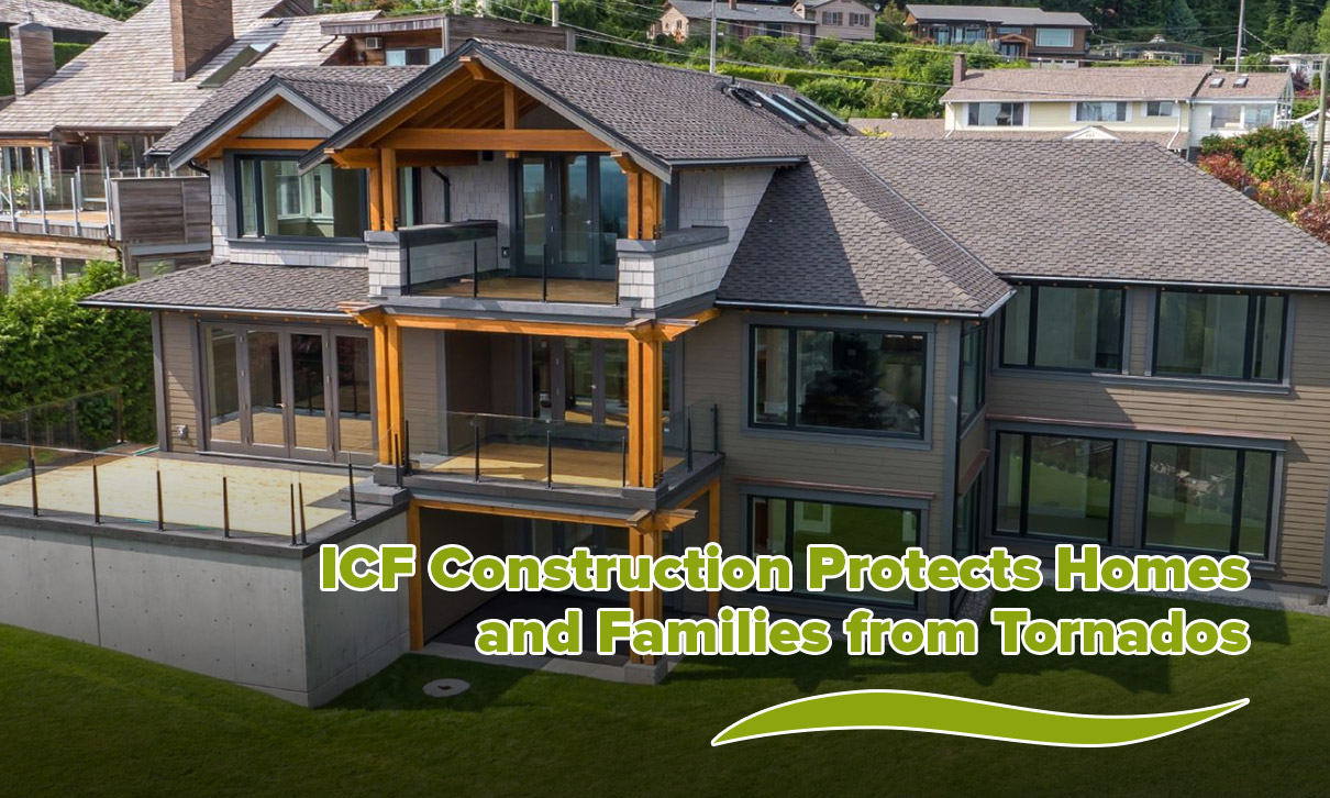ICF Construction Protects Homes and Families from Tornados