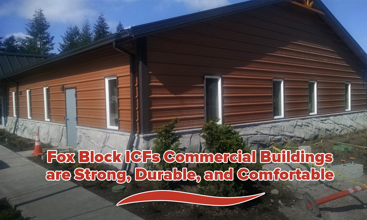 Fox Block ICFs Commercial Buildings are Strong, Durable, and Comfortable