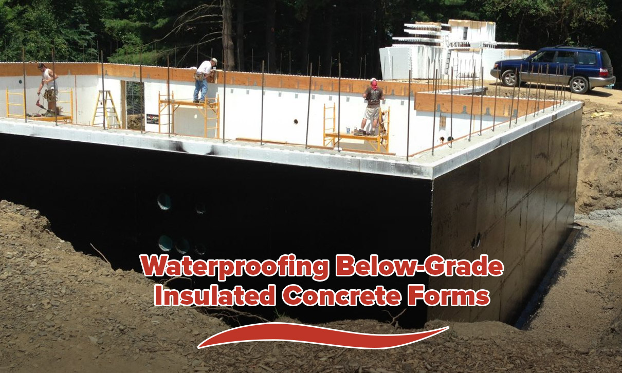 Waterproofing Below-Grade Insulated Concrete Forms