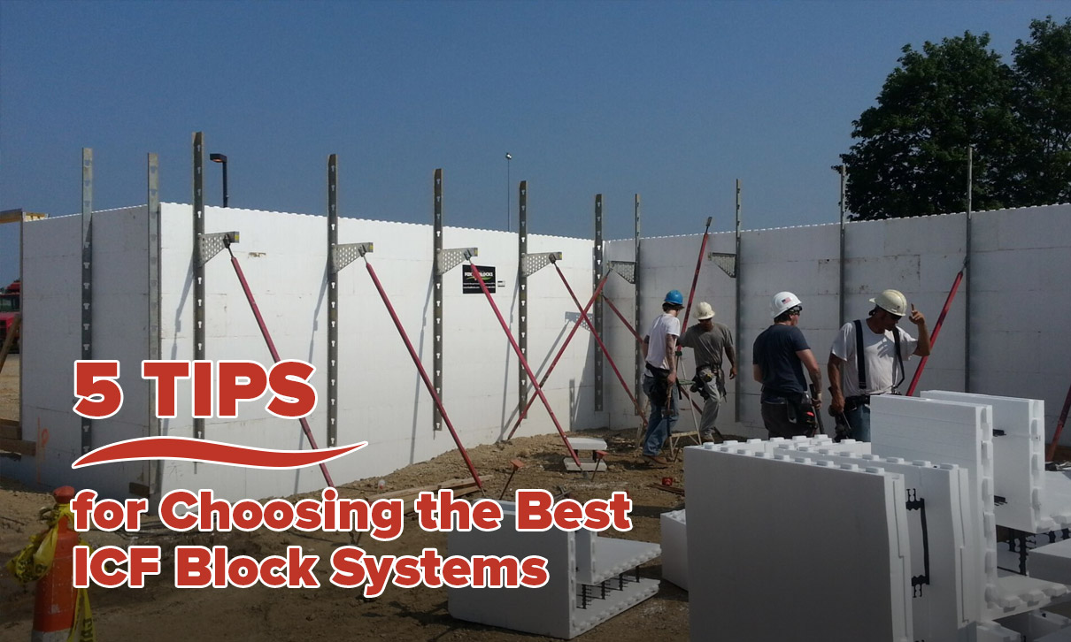 5 Tips for Choosing the Best ICF Block Systems