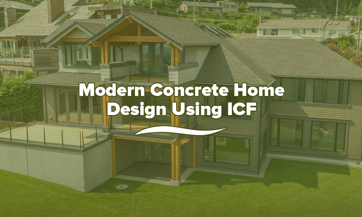 Modern Concrete Home Design Using ICF