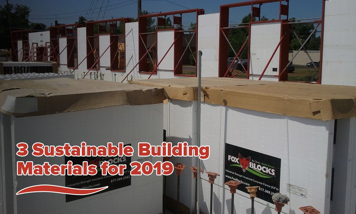 3 Sustainable Building Materials for 2019